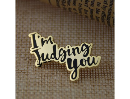 Custom Made Pins for I'm Judging You