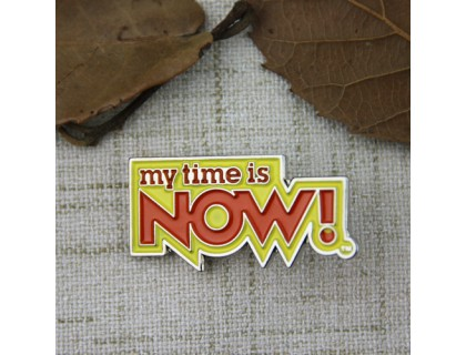 Custom Made Pins for My Time Is Now