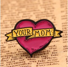 Your Mom Custom Lapel Pins